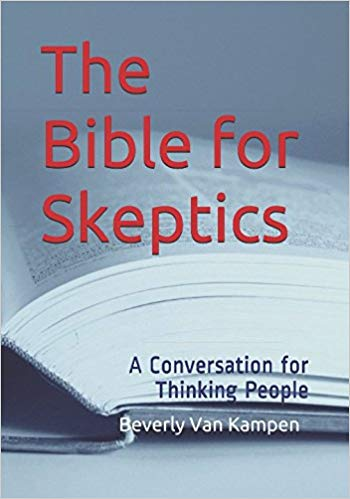The Bible for Skeptics: A Conversation for Thinking People